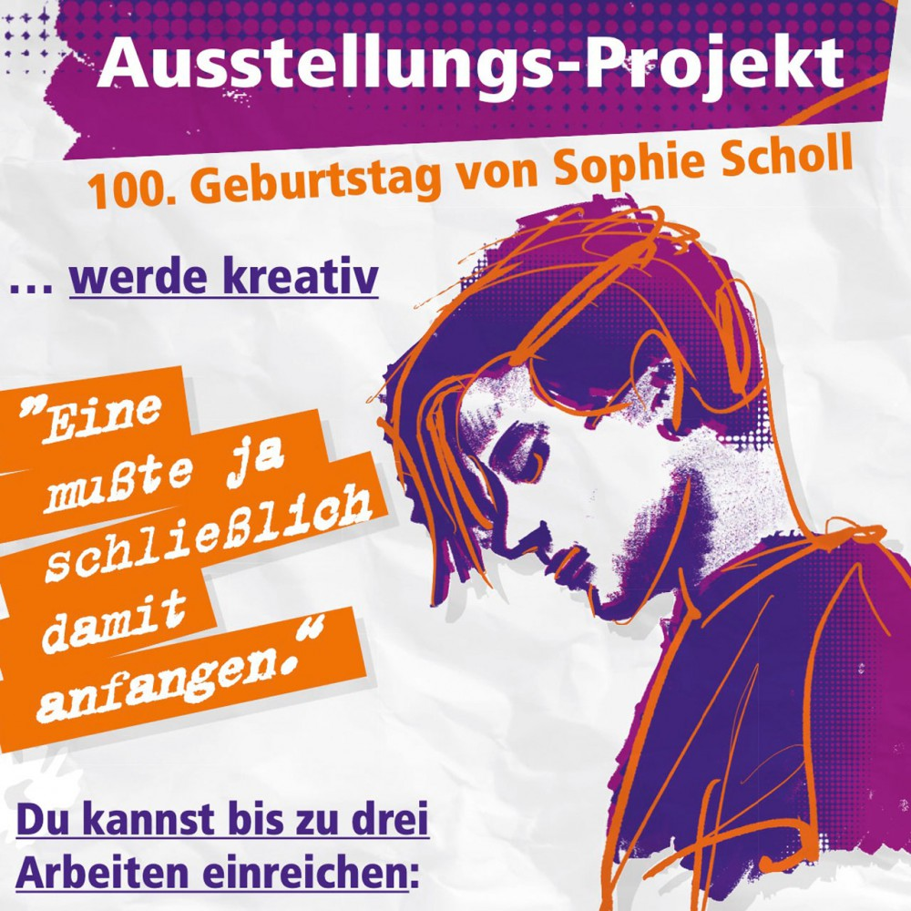 Unvergessene Sophie Scholl: ein Ausstellungsprojekt – Mitmachen!